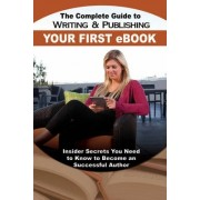 The Complete Guide to Writing & Publishing Your First eBook by Martha Maeda