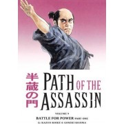 Path of the Assassin Volume 9: Battle for Power Part One by Kazuo Koike