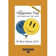 The Happiness Trap (1 Volume Set) by Dr Russ Harris