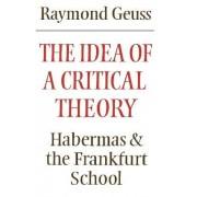 The Idea of a Critical Theory by Raymond Geuss