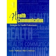 Health Communication by Peter Guy Northouse