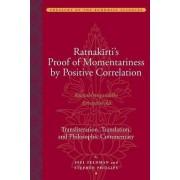 Ratnakirti's Proof of Momentariness by Positive Correlation by Joel Feldman