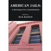 American Jails by Eastern Kentucky University Rick Ruddell