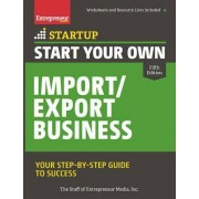 Start Your Own Import/Export Business by The Staff of Entrepreneur Media