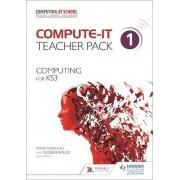 Compute-IT: Teacher Pack 1 - Computing for KS3: Teacher Pack 1