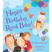 Happy Birthday, Royal Baby! by Martha Mumford