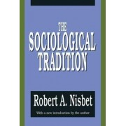 The Sociological Tradition by Robert Nisbet