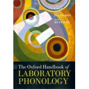 The Oxford Handbook of Laboratory Phonology by Abigail C. Cohn