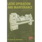 Lathe Operation and Maintenance by John G. Edwards