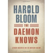 The Daemon Knows by Prof. Harold Bloom