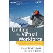 Uniting the Virtual Workforce by Karen Sobel Lojeski