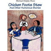 Chicken Foots Stew by Michael D Hunt