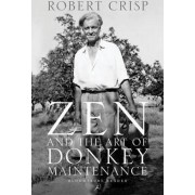 Zen and the Art of Donkey Maintenance by Robert Crisp