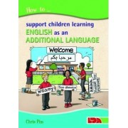How to Support Children Learning English as an Additional Language by Chris Pim