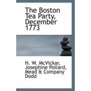 The Boston Tea Party, December 1773 by Josephine Pollard Mead & C W McVickar