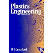 Plastics Engineering by Roy J. Crawford