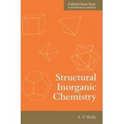 Structural Inorganic Chemistry by Alexander Frank Wells
