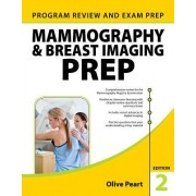 Mammography and Breast Imaging Prep: Program Review and Exam Prep, Second Edition