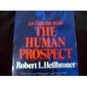 An Inquiry into the Human Prospect by Robert L. Heilbroner