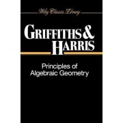 Principles of Algebraic Geometry by Phillip Griffiths