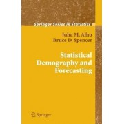 Statistical Demography and Forecasting by Juha M. Alho