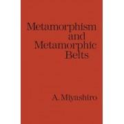Metamorphism and Metamorphic Belts by Akiho Miyashiro