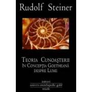Teoria cunoasterii in conceptia goetheana despre lume - Rudolf Steiner