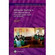 Multigrade Teaching in Sub-Saharan Africa: World Bank Working Papers v. 173 by Aidan G. Mulkeen