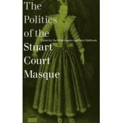 The Politics of the Stuart Court Masque by David Bevington
