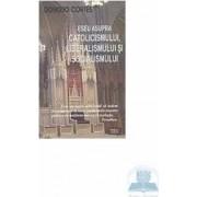 Eseu asupra catolicismului liberalismului si socialismului - Donoso Cortes
