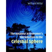 The Amateur Astronomer's Introduction to the Celestial Sphere by William Millar