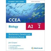 CCEA A2 Biology Student Unit Guide New Edition: Unit 2 Biochemistry, Genetics and Evolutionary Trends by John Campton