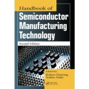 Handbook of Semiconductor Manufacturing Technology by Robert Doering