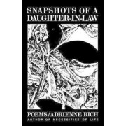 Snapshots of a Daughter-in-law by Adrienne Rich