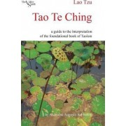 Tao Te Ching: a Guide to the Interpretation of the Foundational Book of Taoism by Shantena Augusto Sabbadini