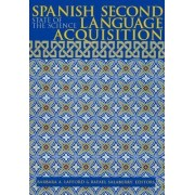 Spanish Second Language Acquisition by Barbara A. Lafford