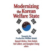 Modernizing the Korean Welfare State by Ramesh Mishra