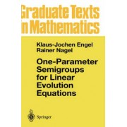 One-Parameter Semigroups for Linear Evolution Equations by Klaus-Jochen Engel