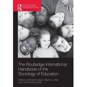 The Routledge International Handbook of the Sociology of Education by Michael W. Apple