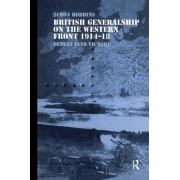 British Generalship on the Western Front, 1914-1918 by Simon Robbins