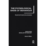 Physiological Basis of Behaviour by Kevin Silber