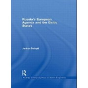 Russia's European Agenda and the Baltic States by Janina Sleivyte