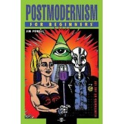 Postmodernism for Beginners by Jim Powell