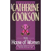 The House of Women by Catherine Cookson Charitable Trust