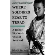 Where Soldiers Fear to Tread by John S Burnett