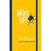 Wake Up! by Chris Barez-Brown
