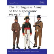 The Portuguese Army of the Napoleonic Wars: Pt.3 by Rene Chartrand