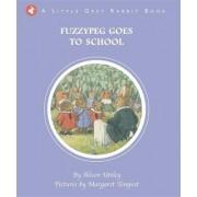 Little Grey Rabbit: Fuzzypeg Goes to School by Alison Uttley