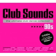 Club Sounds - The Ultimate Club Dance Collection - 90s