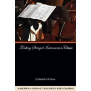 Teaching Stringed Instruments in Classes by Elizabeth Green